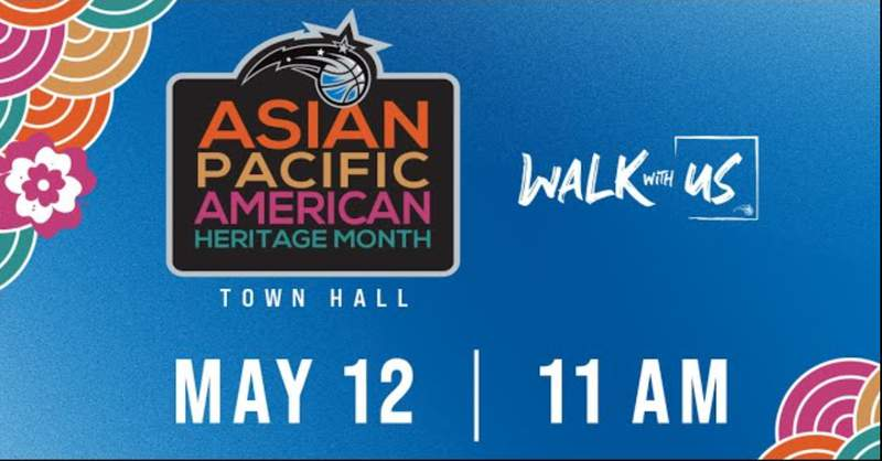 Orlando Magic to host Walk With Us town hall to honor Asian Pacific American Heritage Month. (Orlando Magic)