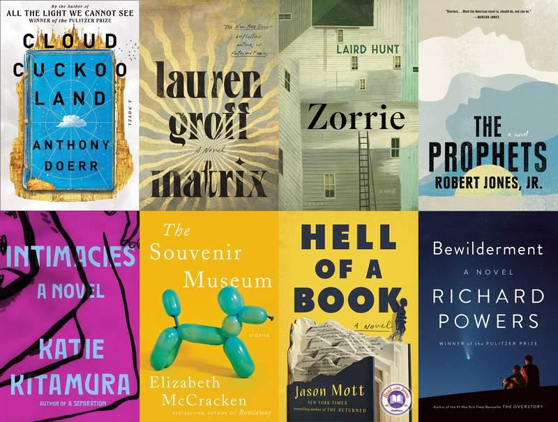 "This combination of photos shows eight of the ten nominees on the National Book Awards fiction longlist, top row from left, Anthony Doerr's Cloud Cuckoo Land,"" Lauren Groff's Matrix,"" Laird Hunt's Zorrie, Robert Jones, Jr.'s The Prophets, bottom row from left, Katie Kitamura's Intimacies, Elizabeth McCracken's The Souvenir Museum,"" Jason Mott's Hell of a Book,"" and Richard Powers' Bewilderment."" (Scribner/Riverhead/Bloomsbury/G.P. Putnam's Sons/Riverhead/Ecco/Dutton/W.W. Norton via AP)"